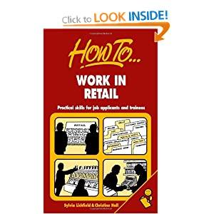 Work in Retail: Practical skills for job applicants and trainees Sylvia Lichfield and Christine Hall