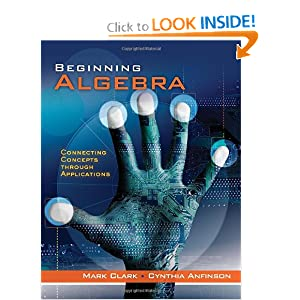 Beginning Algebra: Connecting Concepts Through Applications Mark Clark and Cynthia Anfinson