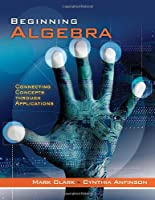 Beginning Algebra: Connecting Concepts Through Applications ebook download