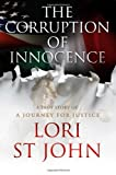 The Corruption of Innocence, A Journey of Justice