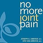 No More Joint Pain | Joseph A. Abboud, M.D.,Soo Kim Abboud