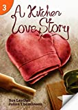 A Kitchen Love Story: Page Turners 3 (Page Turners Reading Library, Level 3)