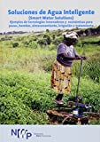img - for Smart Water Solutions: Examples of Innovative, Low-Cost Technologies for Wells, Pumps, Storage, Irrigation and Water Treatment (Smart Solutions Series) book / textbook / text book