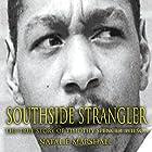 Southside Strangler: The True Story of Timothy Spencer Wilson Hörbuch von Natalie Marshall Gesprochen von: Jason Fella