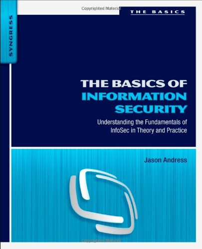 The Basics of Information Security: Understanding the...