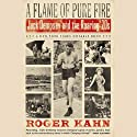 A Flame of Pure Fire: Jack Dempsey and the Roaring '20s (       UNABRIDGED) by Roger Kahn Narrated by Kevin Yon
