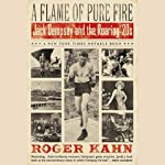 A Flame of Pure Fire: Jack Dempsey and the Roaring '20s | Roger Kahn