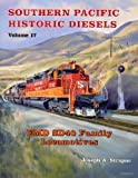 img - for Southern Pacific Historic Diesels Volume 17: EMD SD40 Family Locomotives by Joseph A. Strapac (2012-02-01) book / textbook / text book
