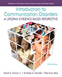 img - for Introduction to Communication Disorders: A Lifespan Evidence-Based Perspective (5th Edition) (Pearson Communication Sciences and Disorders) book / textbook / text book