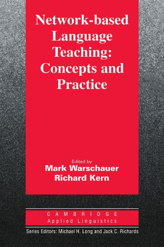 Network-based Language Teaching: Concepts and Practice (Cambridge Applied Linguistics)