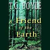A Friend of the Earth | [T. C. Boyle]