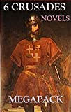 img - for 6 Crusades Novels (Annotated): Megapack book / textbook / text book