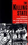 The Killing State: Capital Punishment in Law, Politics, and Culture