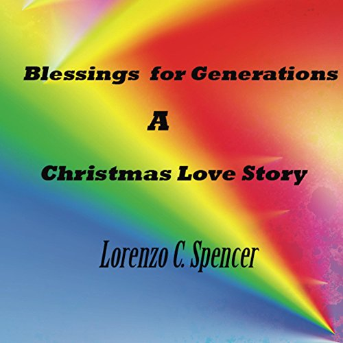 Lorenzo C. Spencer - Blessings for Generations A Christmas Love Story (English Edition)