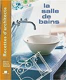 Image of Recettes d'architecte - La salle de bains