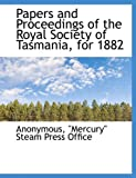 img - for Papers and Proceedings of the Royal Society of Tasmania, for 1882 book / textbook / text book