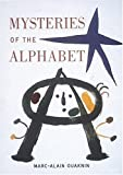 Mysteries of the Alphabet: The Origins of Writing (0789205211) by Ouaknin, Marc-Alain