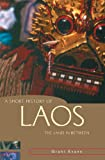 A Short History of Laos: The Land in Between (A Short History of Asia series)
