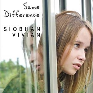 Same Difference | [Siobhan Vivian]