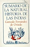 img - for Sumario de la natural historia de las Indias (Biblioteca Americana) (Spanish Edition) book / textbook / text book