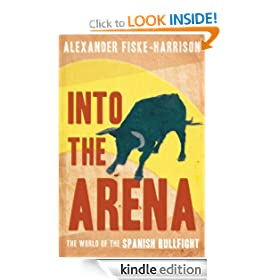 Into The Arena : The World of the Spanish Bullfight
