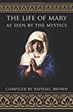 img - for The Life of Mary As Seen By the Mystics book / textbook / text book