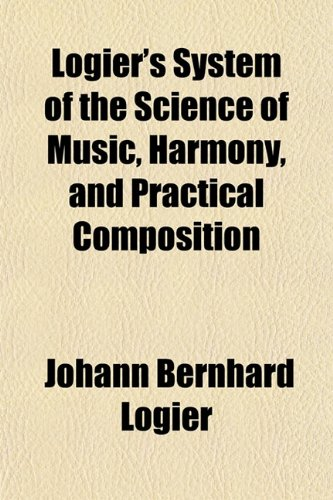 Logier's System of the Science of Music, Harmony, and Practical Composition