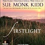 Firstlight: The Early Inspirational Writings of Sue Monk Kidd | Sue Monk Kidd