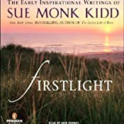 Firstlight: The Early Inspirational Writings of Sue Monk Kidd | [Sue Monk Kidd]