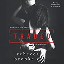 Traded Audiobook by Rebecca Brooke Narrated by Honey Scarlett, Leeroy Will