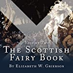 The Scottish Fairy Book: Volume Two | Elizabeth W Grierson