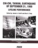 Chi-Chi, Taiwan, Earthquake of September 21, 1999: Lifeline Performance (American Society of Civil Engineers: Technical Council on Lifeline Earthquake Engineering)