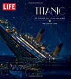 img - for LIFE Titanic: The Tragedy that Shook the World: One Century Later book / textbook / text book