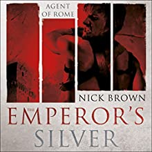 The Emperor's Silver: Agent of Rome 5 Audiobook by Nick Brown Narrated by Nigel Peever