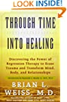 Through Time Into Healing: Discoverin...