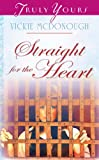 Straight For The Heart (Truly Yours Digital Editions Book 851)