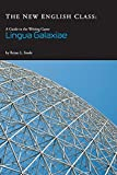 img - for The New English Class: A GUIDE TO THE WRITING GAME LINGUA GALAXIAE book / textbook / text book