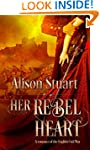 Her Rebel Heart: A romance of the Eng...