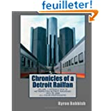 Chronicles of a Detroit Railfan: Volume 1 Introduction to Metropolitan Detroit Railroads, 1975 to 2000, All Color...