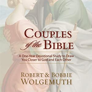 Couples of the Bible: A One-Year Devotional Study to Draw You Closer to God and Each Other | [Bobbie Wolgemuth, Robert Wolgemuth]