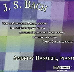 Andrew Rangell plays J. S. Bach