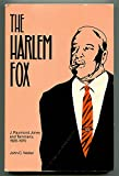 img - for The Harlem Fox: J. Raymond Jones and Tammany, 1920-1970 (Suny Series in Afro-American Studies) book / textbook / text book