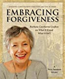 Barbara Cawthorne Crafton Embracing Forgiveness DVD: Barbara Cawthorne Crafton on What It Is and What It Isn T