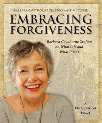 Faire place au pardon : Barbara Cawthorne Crafton sur ce qu'il est et ce qu'il n'est pas