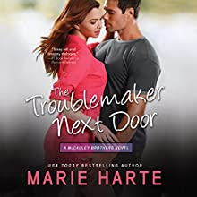 The Troublemaker Next Door | Livre audio Auteur(s) : Marie Harte Narrateur(s) : Anne Gray