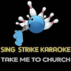 Amazon com take me to church karaoke version originally performed
