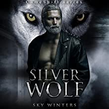 Silver Wolf: ComeShift Series Audiobook by Sky Winters Narrated by Shoshana Franck