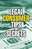 Legal Consumer Tips and Secrets: Avoiding Debtors\' Prison in the United States