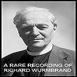 A Rare Recording of Richard Wurmbrand | Richard Wurmbrand