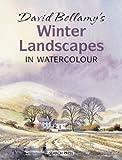 David Bellamys Winter Landscapes: in Watercolour